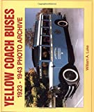 img - for Yellow Coach Buses: 1923-1943 Photo Archive (Photo Archive Series) book / textbook / text book