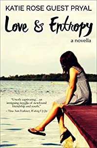 Love And Entropy: A Novella by Katie Rose Guest Pryal ebook deal
