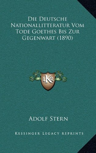 Die Deutsche Nationallitteratur Vom Tode Goethes Bis Zur Gegenwart (1890)