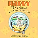 Harry the Mouse Who Lived in My Car | Barbara G. Carroll