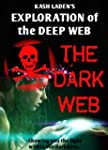 The Dark Web: Exploration Of The Deep...