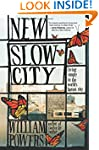 New Slow City: Living Simply in the W...