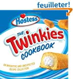 The Twinkies Cookbook: An Inventive and Unexpected Recipe Collection