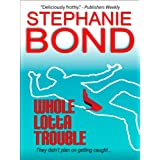 Whole Lotta Trouble (a humorous romantic mystery) ~ Stephanie Bond