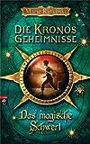 Die Kronos Geheimnisse - Das magische Schwert: Band 2 (German Edition)
