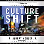 Culture Shift: Engaging Current Issues with Timeless Truth | Albert Mohler