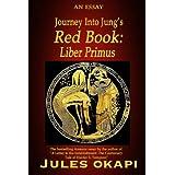 Journey Into Jung's Red Book: Liber Primus ~ Jules Okapi