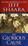 The Glorious Cause (The American Revolutionary War)