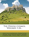 The Dental Cosmos, Volumes 1-24...