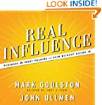 Real Influence: Persuade Without Push...