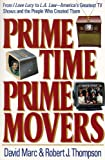 Prime Time, Prime Movers: From I Love Lucy to L.A. Law-America's Greatest TV Shows and the People Who Created Them (The Television) (0815603118) by Marc, David