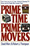 Prime Time, Prime Movers: From I Love...