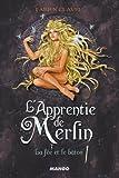 L'Apprentie de Merlin, Tome 3 : la Fée et le Baton