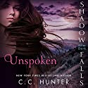 Unspoken: Shadow Falls: After Dark Audiobook by C. C. Hunter Narrated by Katie Schorr