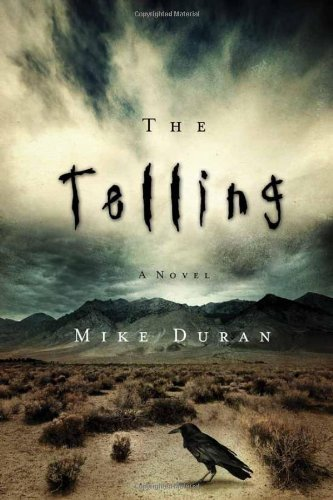 'The Telling' A New Novel by: Mike Duran