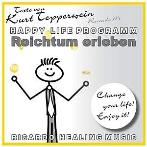 Reichtum erleben (Happy Life Programm) Hörbuch