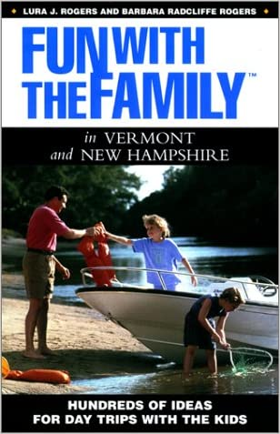 Fun with the Family in Vermont and New Hampshire: Hundreds of Ideas for Day Trips with the Kids (Fun with the Family Series)