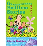 img - for [ GRANDMOTHERS BEDTIME STORIES ] BY Madden, Gloria ( Author ) Oct - 2008 [ Paperback ] book / textbook / text book