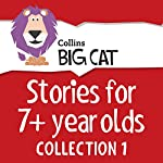 Stories for 7+ year olds: Collection 1 (Collins Big Cat Audio) |  Collins Big Cat