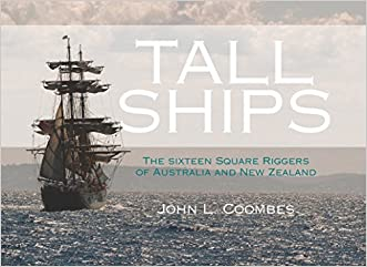 Tall Ships: The Sixteen Square Riggers of Australia and New Zealand