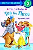 img - for Two Fine Ladies: Tea for Three (Step-Into-Reading, Step 1) book / textbook / text book