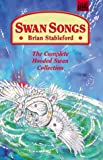 Swan Songs: The Complete Hooded Swan Collection