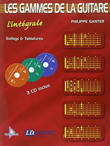 Gammes de la Guitare : L'Intégrale Solfège et Tablature (+ 3 CD inclus)