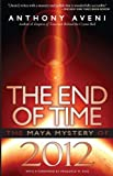 img - for The End of Time: The Maya Mystery of 2012 book / textbook / text book