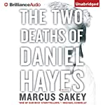 The Two Deaths of Daniel Hayes | Marcus Sakey