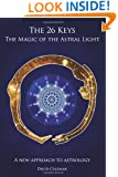 The 26 Keys: The Magic of the Astral Light