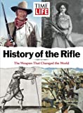 img - for TIME-LIFE History of the Rifle: The Weapon That Changed the World book / textbook / text book