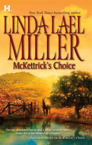 McKettrick's Choice (McKettrick Cowboys Trilogy), LINDA LAEL MILLER