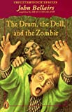 The Drum, the Doll, and the Zombie: A Johnny Dixon Mystery (0140375155) by Bellairs, John