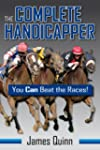 The Complete Handicapper: You Can Bea...