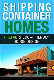 Shipping Container Homes: Prefab & Eco-friendly House Design (Prefab Homes)