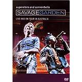 Savage Garden - Superstars And Cannonballs: Live And On Tour In Australia ~ Savage Garden
