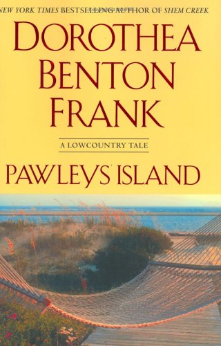 Pawleys Island: A Lowcountry tale (Lowcountry Tales), DOROTHEA BENTON FRANK