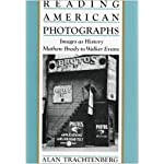 Reading American Photographs: Images As History, Mathew Brady to Walker Evans book cover