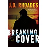Breaking Cover (Tony Wolf/Tim Buckthorn Book 1) ~ J.D. Rhoades