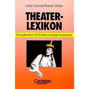 Scriptor Lexika: Theaterlexikon: Kompaktwissen für Schüler und junge Erwachsene