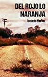 img - for Del rojo lo naranja (Spanish Edition) book / textbook / text book