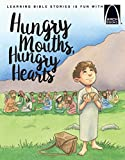 img - for Hungry Mouths, Hungry Hearts (Arch Books) book / textbook / text book