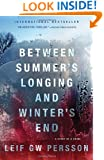 Between Summer's Longing and Winter's End: The Story of a Crime (1) (Vintage Crime/Black Lizard)