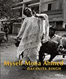 Dayanita Singh: Myself Mona Ahmed (3908247462) by Ahmed, Mona