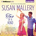 Two of a Kind: A Fool's Gold Romance, Book 12 (       UNABRIDGED) by Susan Mallery Narrated by Tanya Eby