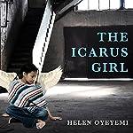 The Icarus Girl: A Novel | Helen Oyeyemi