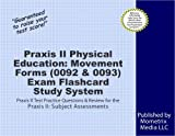 Praxis II Physical Education: Movement Forms (0092 & 0093) Exam Flashcard Study System: Praxis II Test Practice Questions & Review for the Praxis II: Subject Assessments