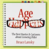 Age Happens: The Best Quotes & Cartoons about Growing Older (0881665061) by Lansky, Bruce