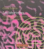 echange, troc Claude Lefèvre - Les labyrinthes : L'interconnexion en urbanisme et dans les sciences cognitives