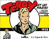 echange, troc Milton Caniff - Terry et les pirates, tome 6 : Un séjour de rêve (1938)